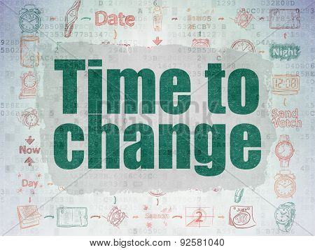 Time concept: Time to Change on Digital Paper background