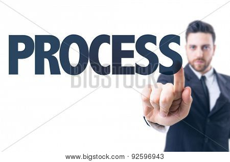 Business man pointing the text: Process