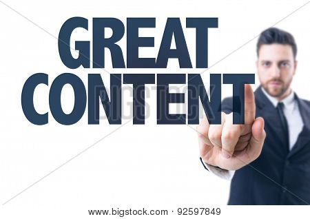 Business man pointing the text: Great Content