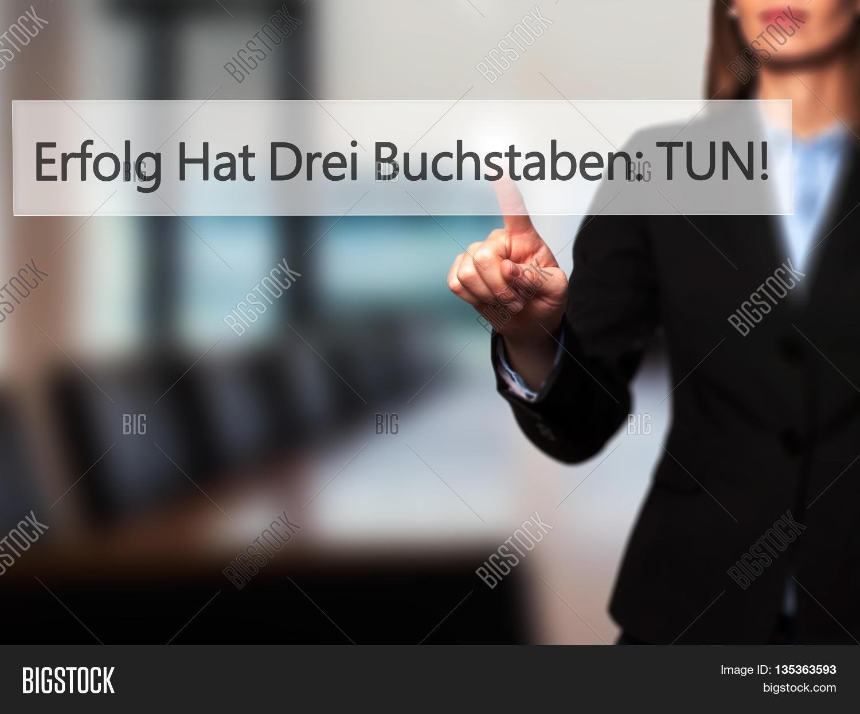 erfolg hat drei buchstaben tun success has three letters do in german businesswoman hand. Black Bedroom Furniture Sets. Home Design Ideas