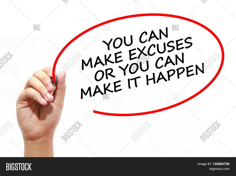 Man Writing YOU CAN MAKE EXCUSES Image & Photo   Bigstock
