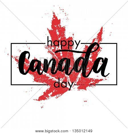 Happy Canada Day poster. Canadian flag vector illustration greeting card with hand drawn calligraphy lettering. Maple leaf on white background