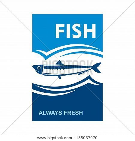 Small anchovy symbol flanked by dark blue wavy sea and cyan cloudy sky with text Fish and Always Fresh. Fish market badge or restaurant seafood menu design