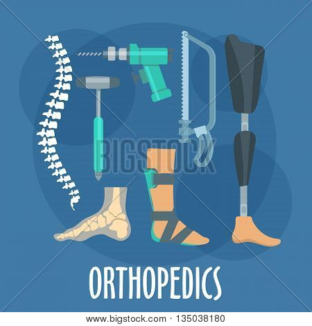 Orthopedics and prosthetics medicine symbol for orthopaedic clinic design usage with bones of vertebral column and foot, prosthetic leg and ankle foot orthosis, charriere bone saw, bone drill and medical hammer. Flat style