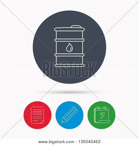 Barrel of oil icon. Cask with water drop sign. Fuel symbol. Calendar, pencil or edit and document file signs. Vector