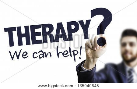 Business Man Pointing the Text: Therapy? We Can Help!