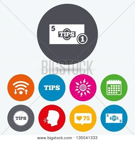 Wifi, like counter and calendar icons. Tips icons. Cash with coin money symbol. Star sign. Human talk, go to web.