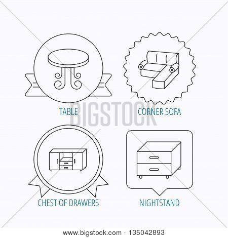 Corner sofa, table and nightstand icons. Chest of drawers linear sign. Award medal, star label and speech bubble designs. Vector
