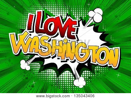 I Love Washington - Comic book style word.