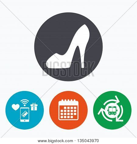 Women sign. Women's shoe icon. High heels shoe symbol. Mobile payments, calendar and wifi icons. Bus shuttle.