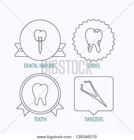 Dental implant, caries and tooth icons. Tweezers linear sign. Award medal, star label and speech bubble designs. Vector
