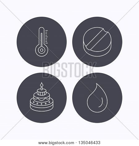 Thermometer, water drop and tablet icons. Birthday cake linear sign. Flat icons in circle buttons on white background. Vector