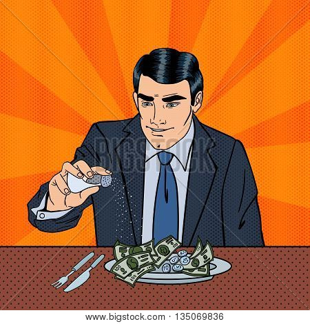 Rich Greedy Businessman Salts Money in the Plate. Pop Art. Vector illustration