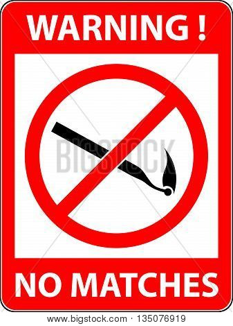 No match fire prohibited symbol. Sign indicating the prohibition or rule. Warning and forbidden. Flat design. Vector illustration. Easy to use and edit. EPS10.