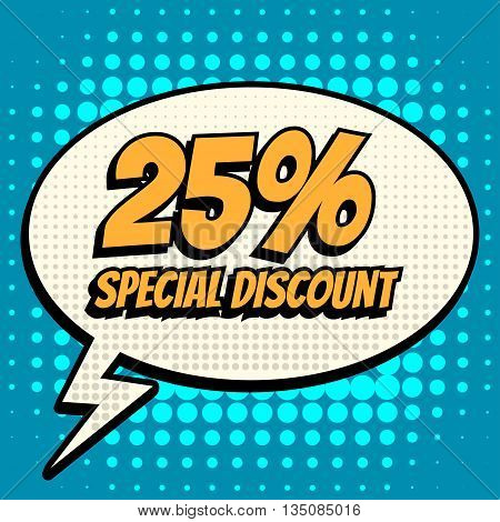 25 percent special discount comic book bubble text retro style