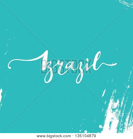 Inscription Brazil, background blue. Calligraphy handmade greeting cards , posters phrase Brazil. Background watercolor brush , Brazil carnival