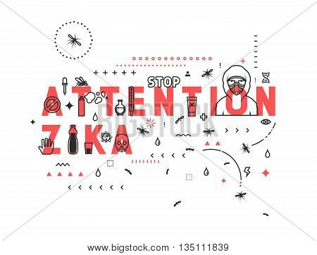 Design concept epidemic of attention zika. Modern line style illustration. Concepts of words attention zika, style thin line art, design banners for website and mobile website. Easy to edit.