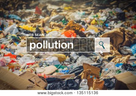 Pollution in internet browser search box with landfill detail in background.