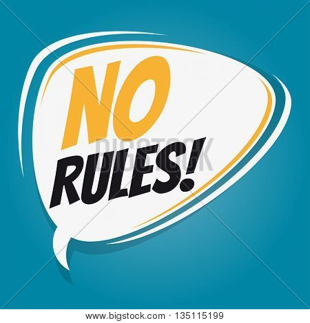 no rules retro speech bubble