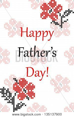 Greeting card Happy Father's Day with flowers, embroidery, cross stitch