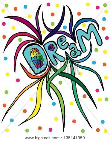 Multicolor Dream lettering on the white background. illustration isolated phrase Dream. Design for cards posters brochures coloring book for adults and etc.