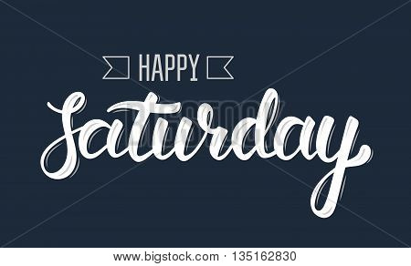 Happy saturday. Trendy hand lettering quote fashion graphics art print for posters and greeting cards design. Calligraphic isolated quote in white ink. Vector illustration
