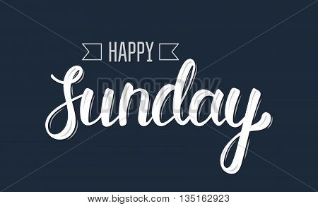 Happy sunday. Trendy hand lettering quote fashion graphics art print for posters and greeting cards design. Calligraphic isolated quote in white ink. Vector illustration