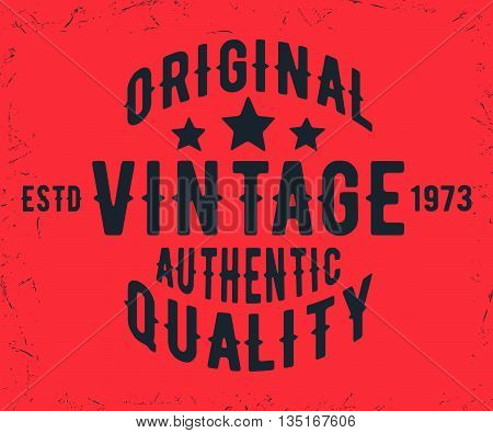 T-shirt print design. Original vintage stamp. Printing and badge applique label for t-shirts jeans casual wear. Vector illustration.