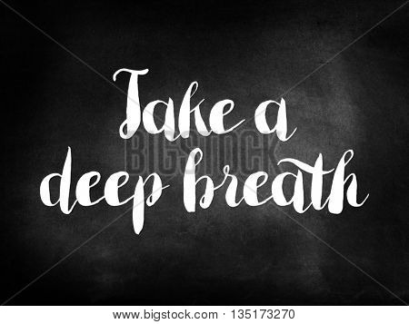 Take a deep breath on a chalkboard