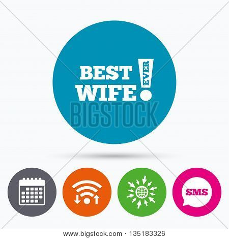Wifi, Sms and calendar icons. Best wife ever sign icon. Award symbol. Exclamation mark. Go to web globe.