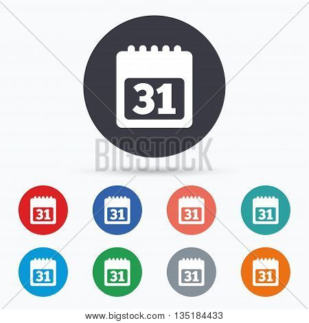 Calendar sign icon. 31 day month symbol. Flat calendar icon. Simple design calendar symbol. Calendar graphic element. Circle buttons with calendar icon. Vector