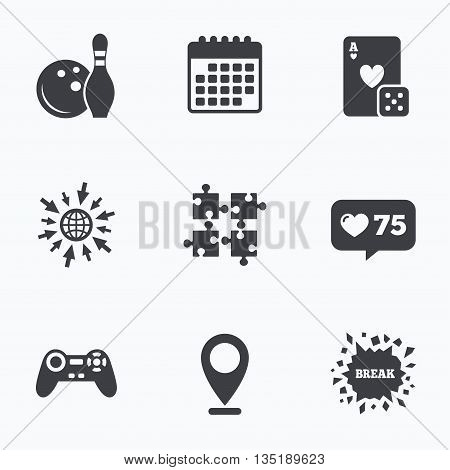 Calendar, like counter and go to web icons. Bowling and Casino icons. Video game joystick and playing card with puzzles pieces symbols. Entertainment signs. Location pointer.