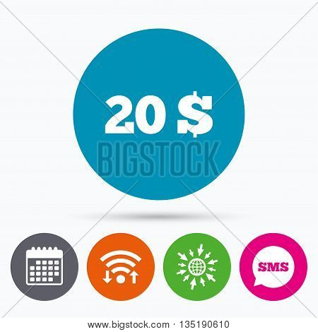 Wifi, Sms and calendar icons. 20 Dollars sign icon. USD currency symbol. Money label. Go to web globe.