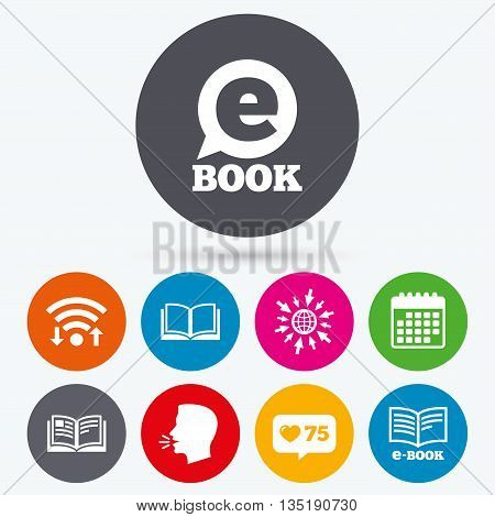 Wifi, like counter and calendar icons. Electronic book icons. E-Book symbols. Speech bubble sign. Human talk, go to web.