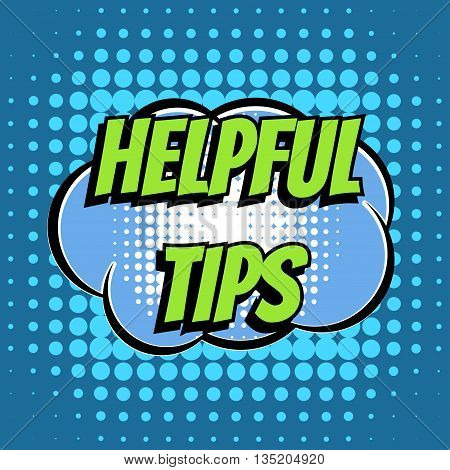 Helpful tips comic book bubble text retro style