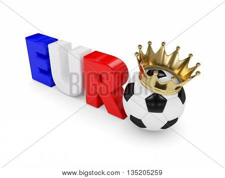 3D Rendered Euro Word With Soccer Ball And Crown Isolated Over White