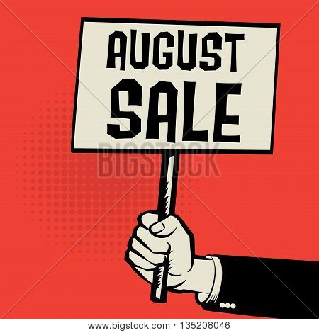 Poster in hand business concept with text August Sale, vector illustration