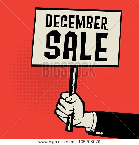 Poster in hand business concept with text December Sale, vector illustration