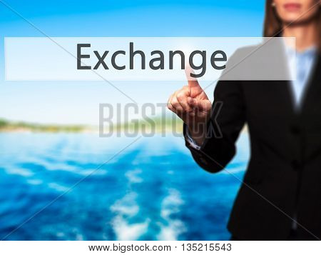 Exchange - Businesswoman Hand Pressing Button On Touch Screen Interface.