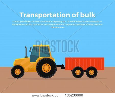 Transportation of bulk banner design flat style. Tractor trailer for bulk materials. Agricultural machinery rural, equipment machine for farming, transport harvesting industry. Vector illustration