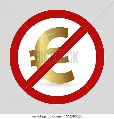 Color Euro Currency Red We Dont Want It Sign Eps10