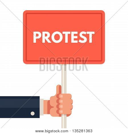 Hand holding protest sign. Demonstration, riot, political rally. Revolution placard. Vector flat illustration isolated on white background.
