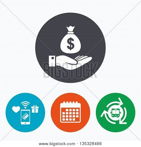 Dollar and hand sign icon. Palm holds money bag symbol. Mobile payments, calendar and wifi icons. Bus shuttle.