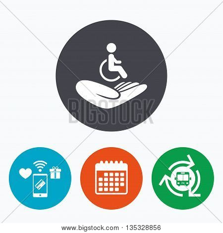 Disabled human insurance sign icon. Hand holds wheelchair man symbol. Health insurance. Mobile payments, calendar and wifi icons. Bus shuttle.