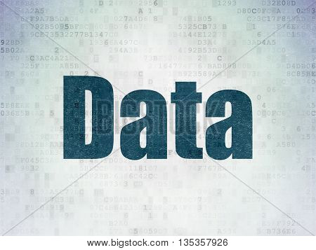 Information concept: Painted blue word Data on Digital Data Paper background
