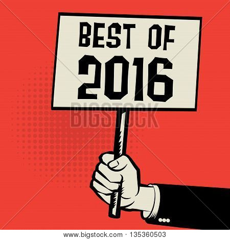 Poster in hand business concept with text Best of 2016, vector illustration