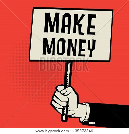 Poster in hand business concept with text Make Money, vector illustration