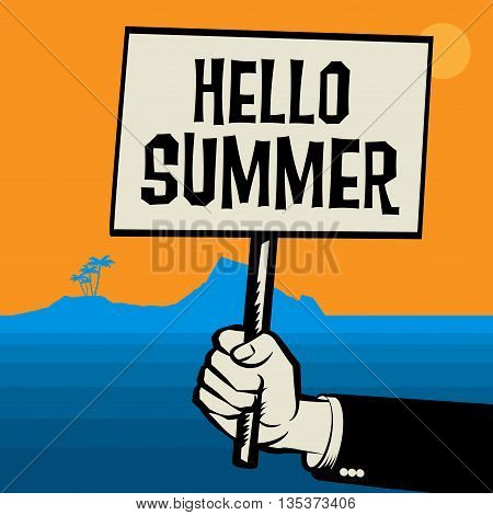 Poster in hand business concept with text Hello Summer, vector illustration