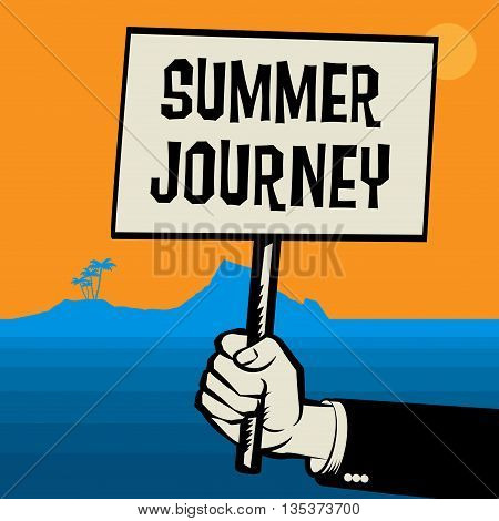 Poster in hand business concept with text Summer Journey, vector illustration