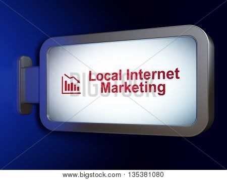Marketing concept: Local Internet Marketing and Decline Graph on advertising billboard background, 3D rendering